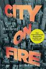 City on Fire von Garth Risk Hallberg (2016, Gebundene Ausgabe)
