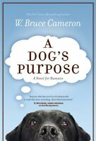 A Dog`s Purpose By W. Bruce Cameron, (paperback), Forge Books , New, Free Shippi