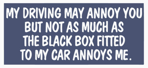 MY DRIVING MAY ANNOY YOU Funny Black Box Fitted Driver Car Sticker Window Bumper