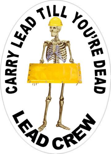 CL-4 carry lead till you/'re dead hard hat sticker