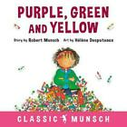 Purple, Green and Yellow by Munsch, Robert -Paperback