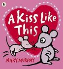 A Kiss Like This by Mary Murphy (Paperback, 2014)