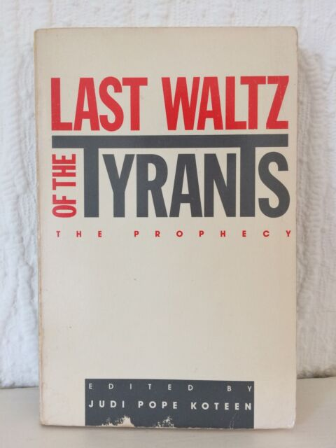 The Last Waltz of the Tyrants: The Prophecy by Beyond Words Publishing /1989