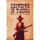 Showdown in Tascosa by Warren Bernard Lessing (Paperback / softback, 2008)