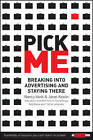 Pick Me: Breaking into Advertising and Staying There by Nancy Vonk, Janet Kestin (Paperback, 2005)