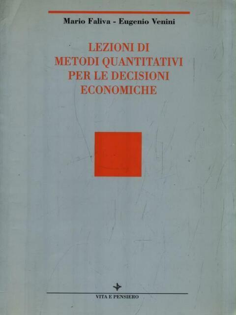 LEZIONI DI METODI QUANTITATIVI PER LE DECISIONI ECONOMICHE