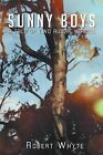 Sunny Boys: A Tale of Two Aussie Heroes by Robert Whyte (Paperback / softback, 2013)