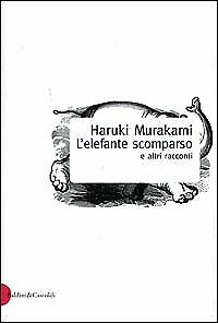elefante scomparso e altri racconti Murakami 9788880895947