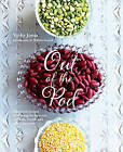 Out of the Pod: Delicious Recipes That Bring the Best Out of Beans, Lentils and Other Legumes by Vicky Jones (Hardback, 2015)