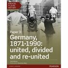 Edexcel A Level History, Paper 3: Germany, 1871-1990: united, divided and re-united Student Book + ActiveBook by David Brown (Mixed media product, 2016)