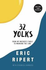 32 Yolks : From My Mother's Table to the Working Line by Veronica Chambers...