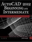 AutoCAD 2012 Beginning and Intermediate by Munir M. Hamad (Paperback, 2012)