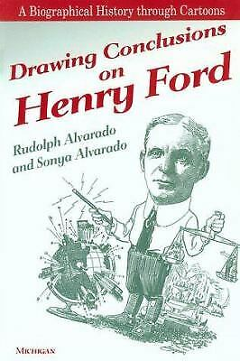 Drawing Conclusions on Henry Ford by Alvarado, Rudolph -ExLibrary