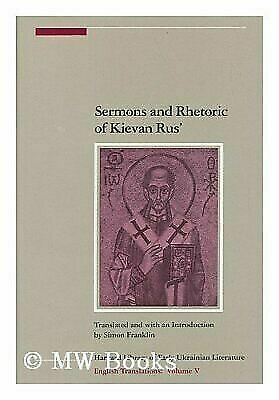Sermons and Rhetoric of Kievan Rus' by Franklin, Simon