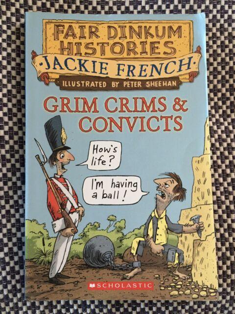 Fair Dinkum Histories : GRIM CRIMS & CONVICTS - Jackie French - 2005