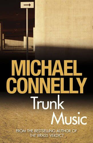 Trunk Music,Michael Connelly- 9781409116943