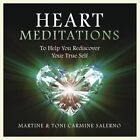 Heart Meditations CD: To Help You Rediscover Your True Self by Toni Carmine Salerno, Martine Salerno (CD-Audio, 2014)