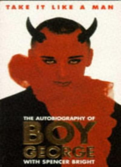 Take It Like a Man : The Autobiography of Boy George,Boy George,Spencer Bright
