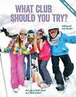 What Club Should You Try? by Brooke Rowe (Paperback / softback, 2015)