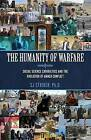 The Humanity of Warfare: Social Science Capabilities and the Evolution of Armed Conflict by Sj Striker (Paperback / softback, 2016)