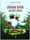 Kleine Ente, du bist stark von Marcus Pfister (2016, Gebundene Ausgabe)