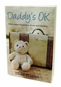 Daddy-039-s-OK-Fathers-039-Stories-of-Separation-Divorce-and-Rebuilding-by-Dean-Mason