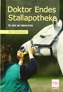 Doktor Endes Stallapotheke: Der Klassiker von Helmut Ende | Buch | Zustand gut