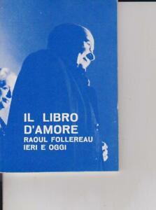 IL LIBRO D'AMORE - FOLLEREAU - IERI E OGGI
