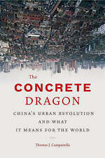The Concrete Dragon: China's Urban Revolution and What It Means for the World, G