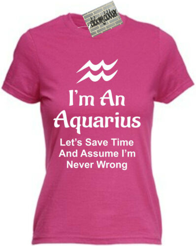 I/'M AN AQUARIUS LETS ASSUME IM NEVER WRONG T-SHIRT Zodiac Astrology Star Sign