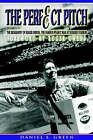 The Perfect Pitch: The Biography of Roger Owens the Famous Peanut Man at Dodger Stadium by Daniel S Green (Paperback / softback, 2004)