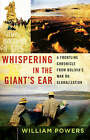 Whispering in the Giant's Ear: A Frontline Chronicle from Bolivia's War on Globalization by William D Powers (Paperback / softback, 2006)