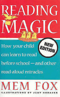1 of 1 - READING MAGIC How Your Child Can Learn To Read Before School - Mem Fox FREE POST