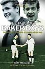 The Fabulous Baker Boys: The Greatest Strikers Scotland Never Had by Tom Maxwell (Paperback, 2015)