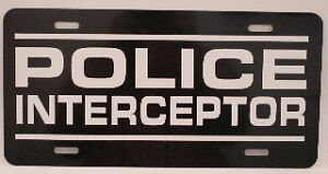 POLICE INTERCEPTOR LICENSE PLATE FITS CHARGER CROWN VIC
