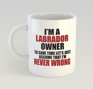 Never-Wrong-Labrador-Owner-Dog-Puppy-Pet-Funny-Mug-Gift-Novelty-Humour-Birthday