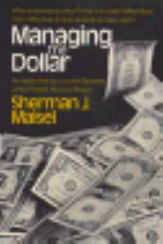 Managing the Dollar by Sherman J. Maisel