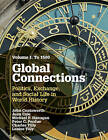 Global Connections: Volume 1, to 1500: Politics, Exchange, and Social Life in World History by Louise A. Tilly, Peter C. Perdue, The late Charles Tilly, Juan Cole, Michael P. Hanagan, John Coatsworth (Paperback, 2015)