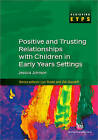 Positive and Trusting Relationships with Children in Early Years Settings by Jessica M. Johnson (Paperback, 2010)
