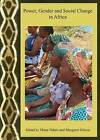 Power, Gender and Social Change in Africa by Cambridge Scholars Publishing (Hardback, 2009)