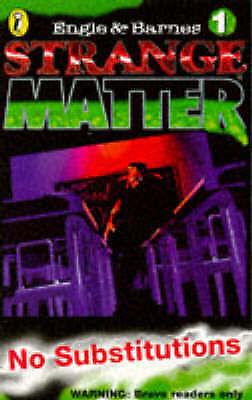 (Good)-Strange Matter 1: No Substitutions (Strange Matter S.) (Paperback)-Barnes