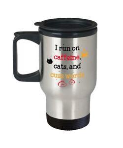 I Run on Caffeine Cats and Cuss Words Travel Mug - Funny Tea Hot Cocoa Coffee...