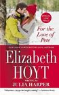 For the Love of Pete by Elizabeth Hoyt Writing as Julia Harper (Paperback / softback, 2015)