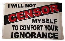 3x5 I Will Not CENSOR Myself To Comfort Your Ignorance White Flag 3'x5' Banner