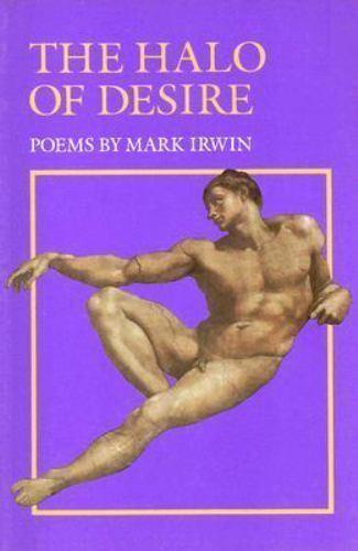 The Halo of Desire: Poems, Irwin, Mark, Good Book