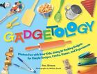 Gadgetology : Kitchen Fun with Your Kids, Using 35 Cooking Gadgets for Simple Recipes, Crafts, Games, and Experiments by Pam Abrams (2007, Spiral)