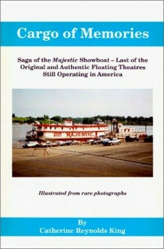 Cargo of Memories: Saga of the Majestic Showboat by King, Catherine R. Book The