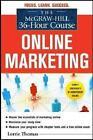 The McGraw-Hill 36-Hour Course: Online Marketing von Lorrie Thomas (2011, Taschenbuch)