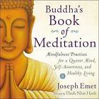 Buddha's Book of Meditation: Mindfulness Practices for a Quieter Mind, Self-Awareness, and Healthy Living by Joseph Emet (Paperback / softback, 2015)