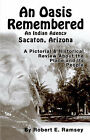 An Oasis Remembered: An Indian Agency Sacaton, Arizona by Robert E. Ramsey (Paperback, 2004)
